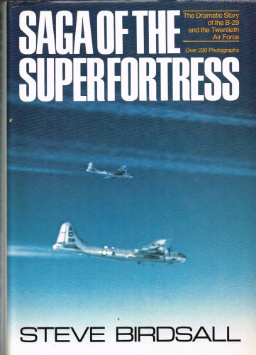 Image for SAGA OF THE SUPERFORTRESS: THE DRAMATIC STORY OF THE B-29 AND THE TWENTIETH AIR FORCE