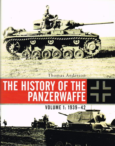Image for THE HISTORY OF THE PANZERWAFFE VOLUME 1: 1939-42