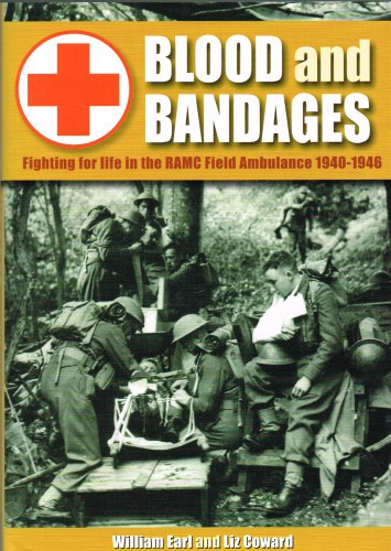 Image for BLOOD AND BANDAGES: FIGHTING FOR LIFE IN THE RAMC FIELD AMBULANCE 1940-1946
