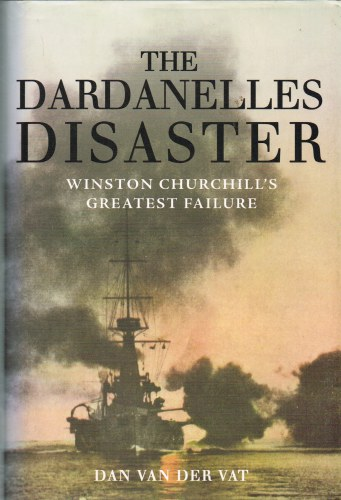 Image for THE DARDANELLES DISASTER: WINSTON CHURCHILL'S GREATEST FAILURE