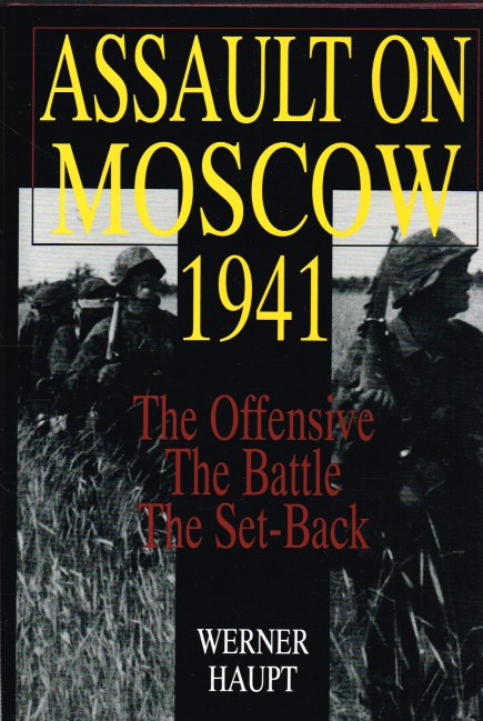 Image for ASSAULT ON MOSCOW 1941: THE OFFENSIVE, THE BATTLE, THE SET-BACK