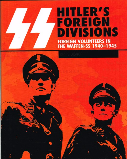 Image for SS HITLER'S FOREIGN DIVISIONS : FOREIGN VOLUNTEERS IN THE WAFFEN-SS 1940-1945