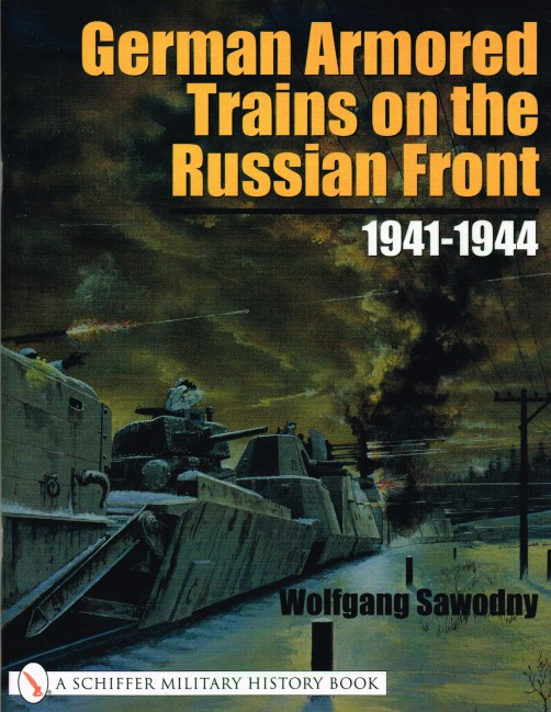 Image for GERMAN ARMORED TRAINS ON THE RUSSIAN FRONT 1941-1944