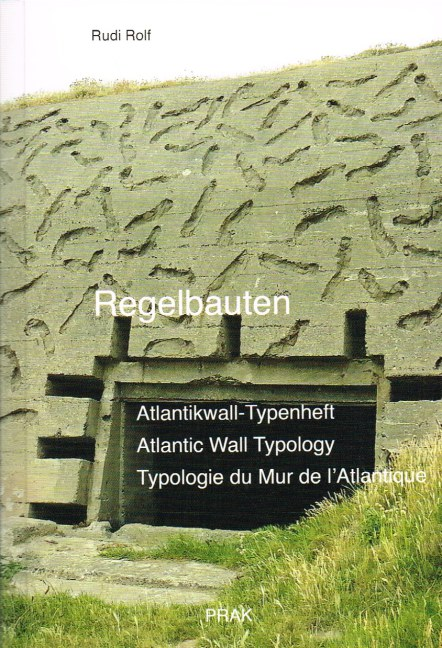 Image for REGELBAUTEN : ATLANTIC WALL TYPOLOGY / ATLANTIKWALL-TYPENHEFT / TYPOLOGIE DU MUR DE L'ATLANTIQUE