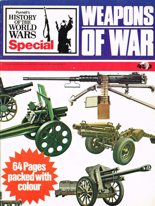 Image for PURNELL'S HISTORY OF THE WORLD WARS SPECIAL: WEAPONS OF WAR