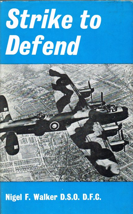 Image for STRIKE TO DEFEND : A BOOK ABOUT SOME OF THE MEN WHO SERVED IN RAF BOMBER COMMAND DURING WORLD WAR II