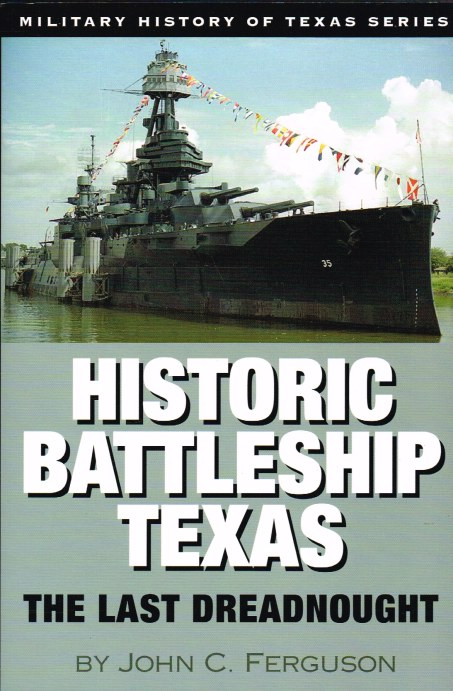 Image for HISTORIC BATTLESHIP TEXAS: THE LAST DREADNOUGHT