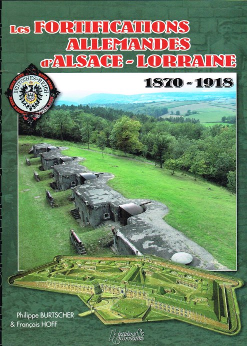Image for LES FORTIFICATIONS ALLEMANDES D'ALSACE-LORRAINE 1870-1918 (FRENCH TEXT)