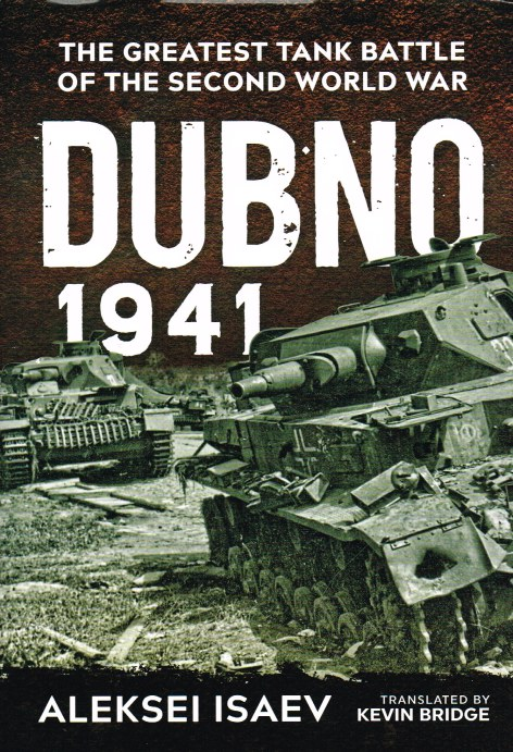 Image for DUBNO 1941 : THE GREATEST TANK BATTLE OF THE SECOND WORLD WAR