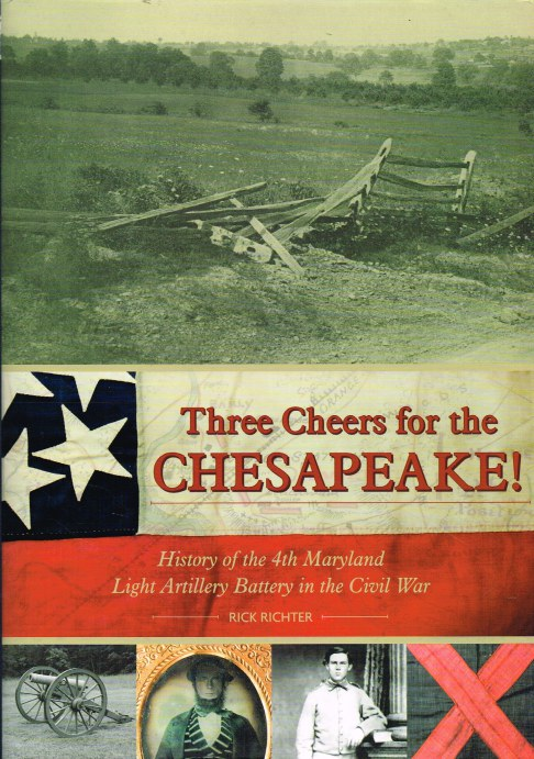 Image for THREE CHEERS FOR THE CHESAPEAKE! : HISTORY OF THE 4TH MARYLAND LIGHT ARTILLERY BATTERY IN THE CIVIL WAR