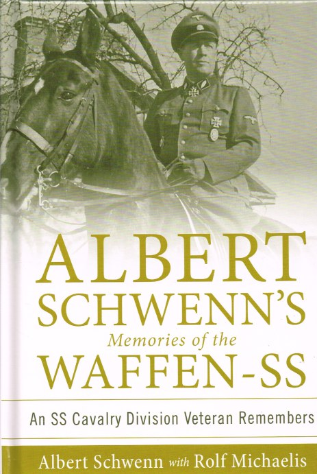 Image for ALBERT SCHWENN'S MEMORIES OF THE WAFFEN-SS : AN SS CAVALRY DIVISION VETERAN REMEMBERS