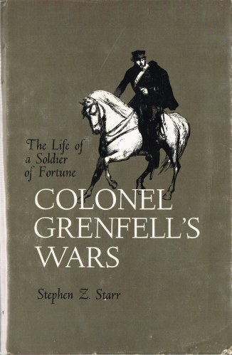 Image for COLONEL GRENFELL'S WARS: THE LIFE OF A SOLDIER OF FORTUNE