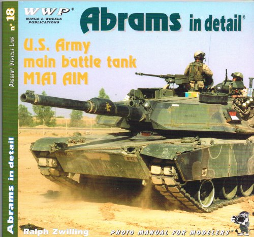 Image for PRESENT VEHICLE LINE NO.18: M1A1 AIM ABRAMS IN DETAIL