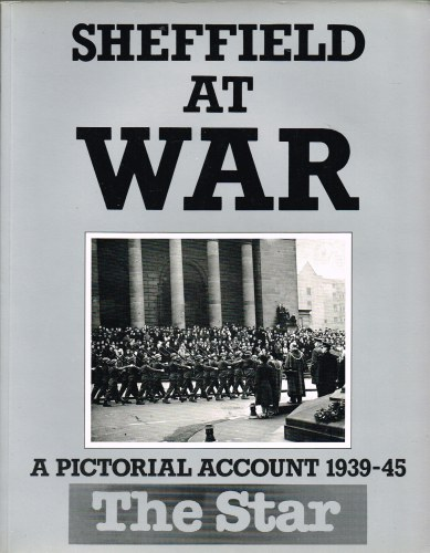 Image for SHEFFIELD AT WAR: A PICTORIAL ACCOUNT 1939-1945