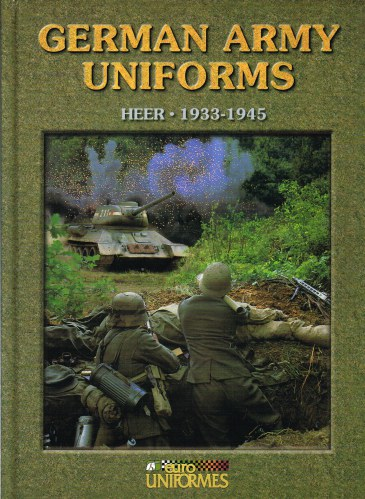 Image for GERMAN ARMY UNIFORMS: HEER 1933-1945