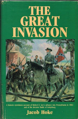 Image for THE GREAT INVASION OF 1863 OR GENERAL LEE IN PENNSYLVANIA