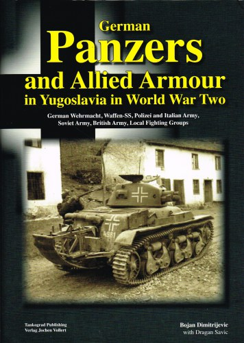 Image for GERMAN PANZERS AND ALLIED ARMOUR IN YUGOSLAVIA IN WORLD WAR TWO