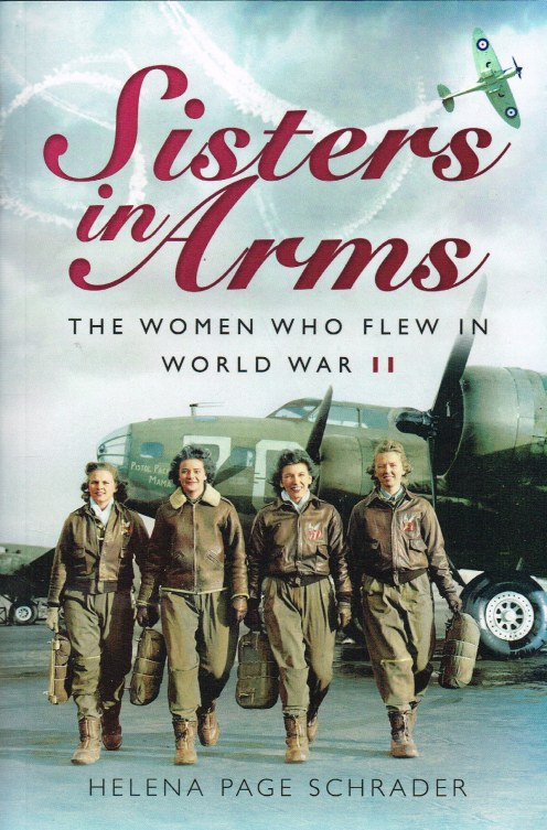 Image for SISTERS IN ARMS : THE WOMEN WHO FLEW IN WORLD WAR II