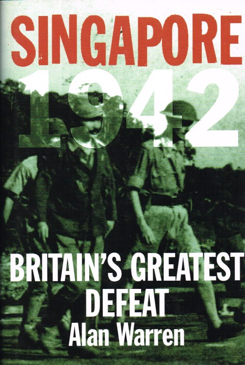 Image for SINGAPORE 1942: BRITAIN'S GREATEST DEFEAT