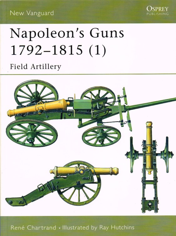Image for NAPOLEON'S GUNS 1792-1815 (1) FIELD ARTILLERY