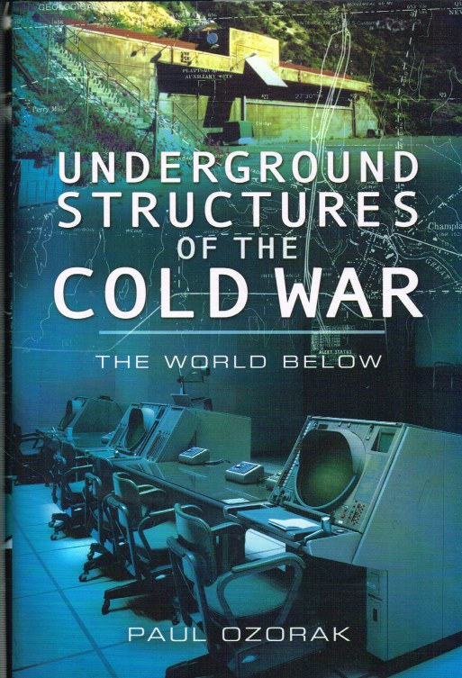 Image for UNDERGROUND STRUCTURES OF THE COLD WAR : THE WORLD BELOW