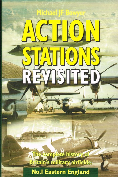 Image for ACTION STATIONS REVISITED - THE COMPLETE HISTORY OF BRITAIN'S MILITARY AIRFIELDS: NO.1 EASTERN ENGLAND