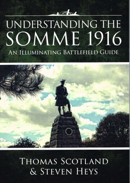 Image for UNDERSTANDING THE SOMME 1916 : AN ILLUMINATING BATTLEFIELD GUIDE