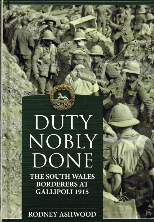 Image for DUTY NOBLY DONE : THE SOUTH WALES BORDERERS AT GALLIPOLI 1915