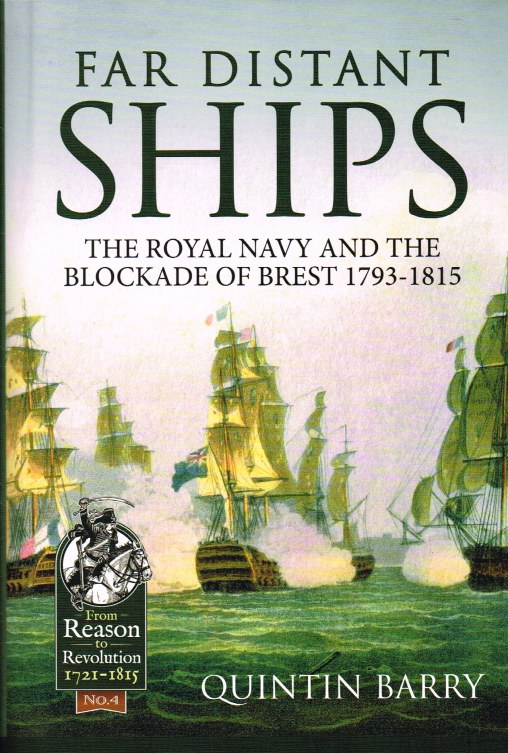 Image for FAR DISTANT SHIPS : THE ROYAL NAVY AND THE BLOCKADE OF BREST 1793-1815