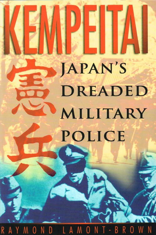 Image for KEMPEITAI: JAPAN'S DREADED MILITARY POLICE