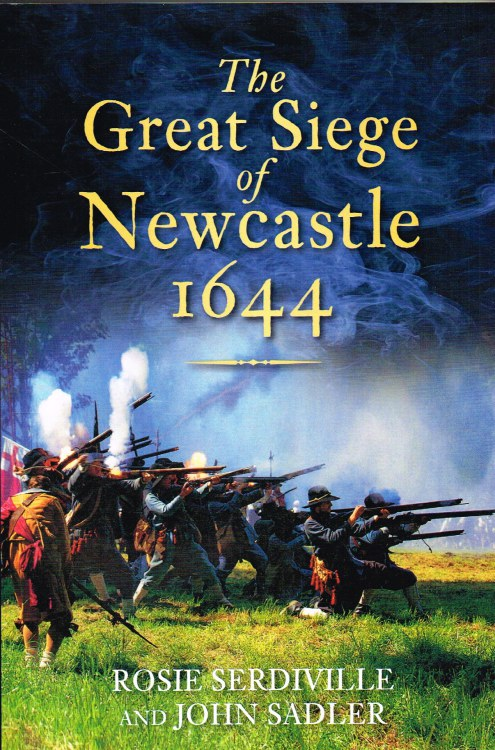 Image for THE GREAT SIEGE OF NEWCASTLE 1644