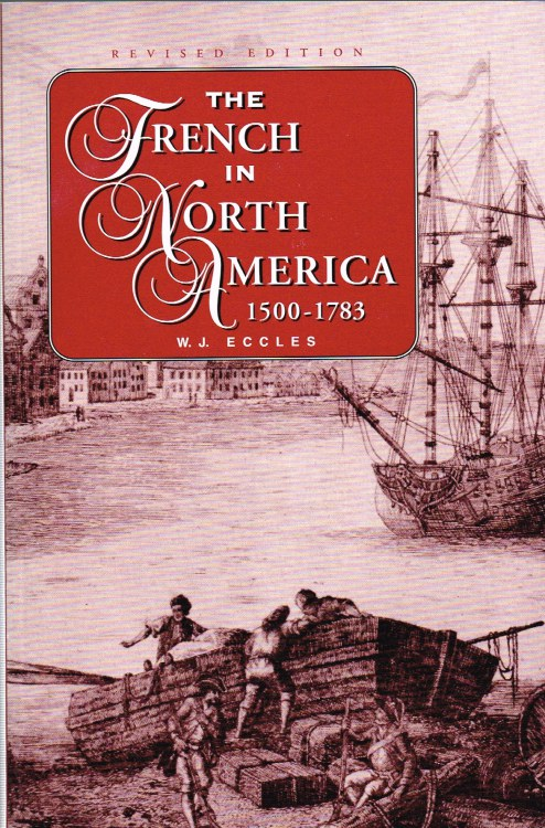 Image for THE FRENCH IN NORTH AMERICA 1500-1783 (REVISED EDITION)