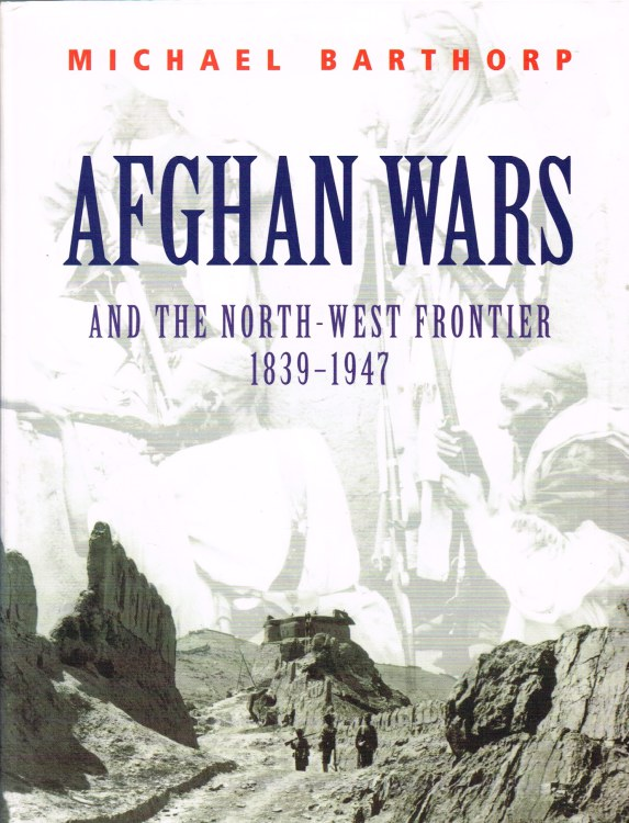 Image for AFGHAN WARS AND THE NORTH-WEST FRONTIER 1839-1947