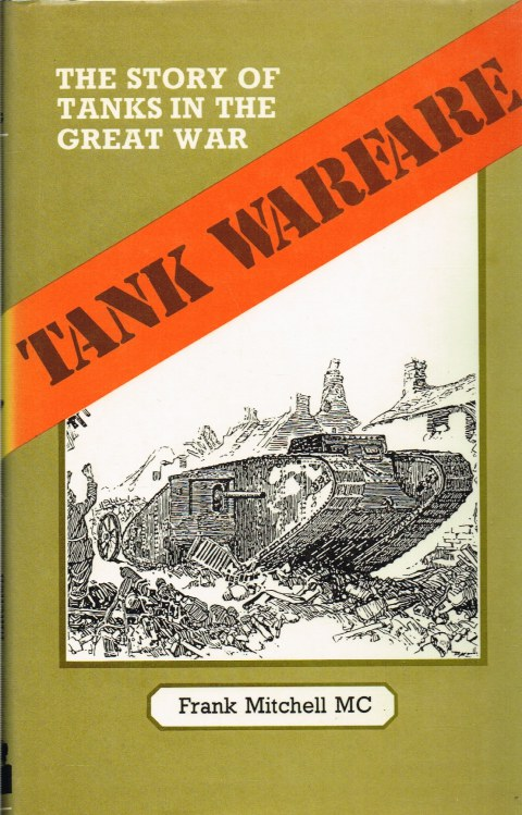 Image for TANK WARFARE: THE STORY OF THE TANKS IN THE GREAT WAR
