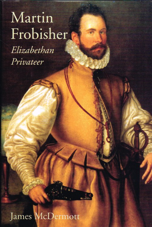 Image for MARTIN FROBISHER: ELIZABETHAN PRIVATEER