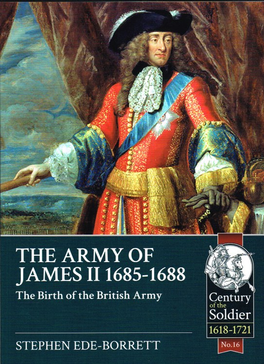 Image for THE ARMY OF JAMES II 1685-1688 : THE BIRTH OF THE BRITISH ARMY