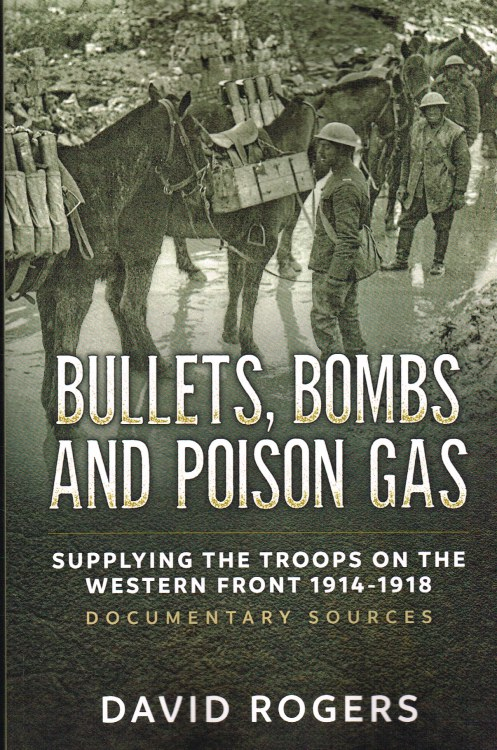 Image for BULLETS, BOMBS AND POISON GAS : SUPPLYING THE TROOPS ON THE WESTERN FRONT 1914-1918, DOCUMENTARY SOURCES