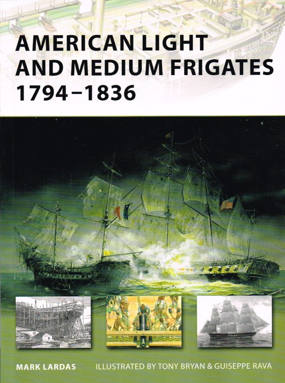 Image for AMERICAN LIGHT AND MEDIUM FRIGATES 1794-1836