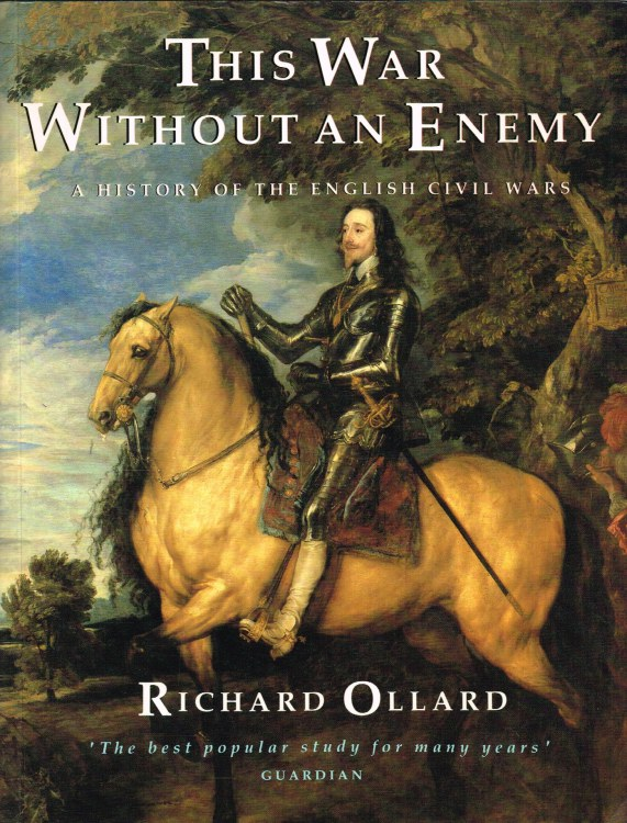 Image for THIS WAR WITHOUT AN ENEMY : A HISTORY OF THE ENGLISH CIVIL WARS