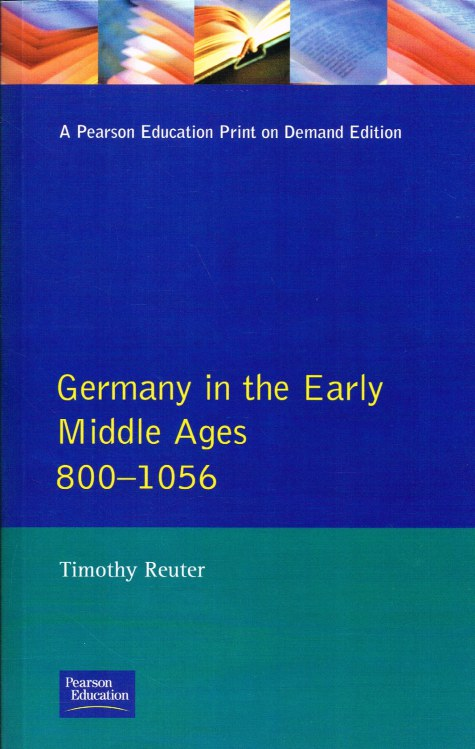 Image for GERMANY IN THE EARLY MIDDLE AGES 800-1056