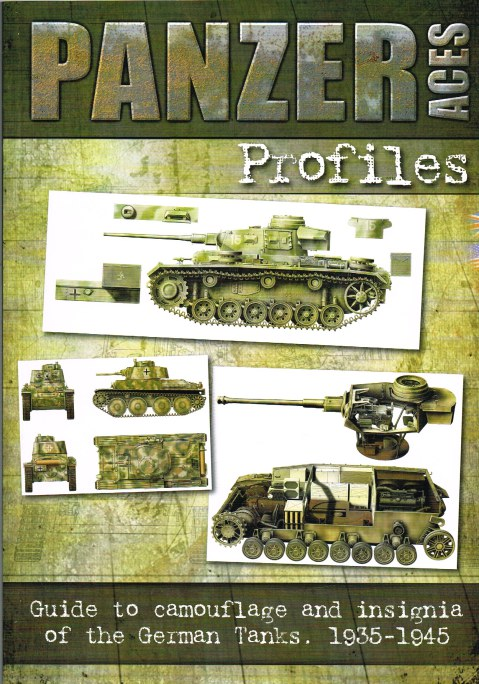 Image for PANZER ACES PROFILES: GUIDE TO CAMOUFLAGE AND INSIGNIA OF THE GERMAN TANKS 1935-1945
