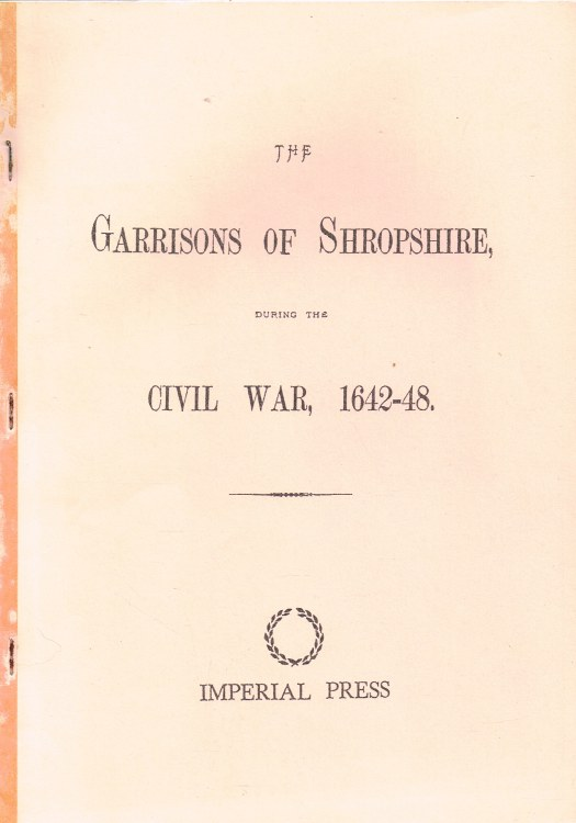 Image for THE GARRISONS OF SHROPSHIRE DURING THE CIVIL WAR 1642-48