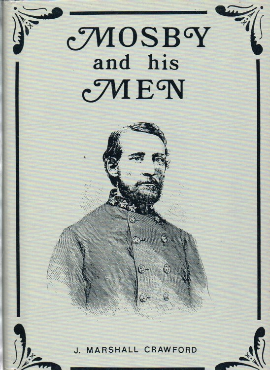 Image for MOSBY AND HIS MEN : A RECORD OF THE ADVENTURES OF THAT RENOWNED PARTISAN RANGER JOHN S. MOSBY