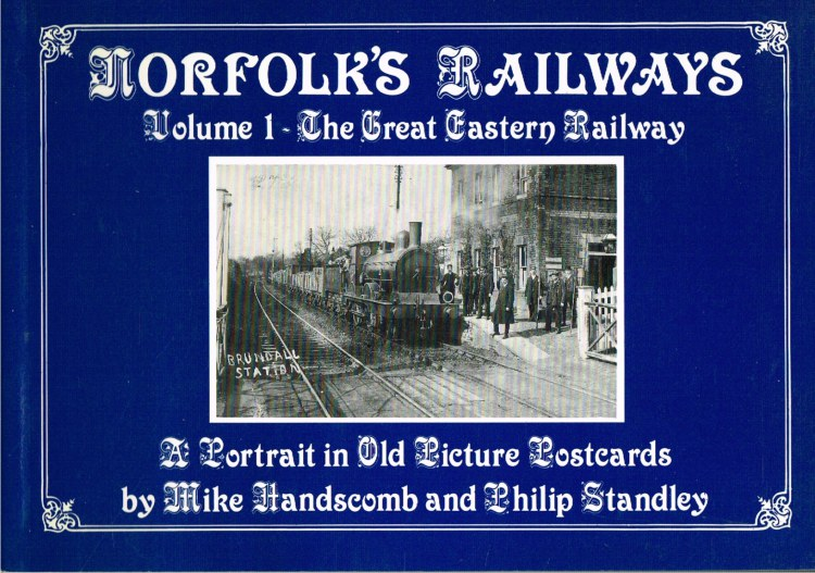 Image for NORFOLK'S RAILWAYS VOLUME 1 : THE GREAT EASTERN RAILWAY - A PORTRAIT IN OLD PICTURE POSTCARDS