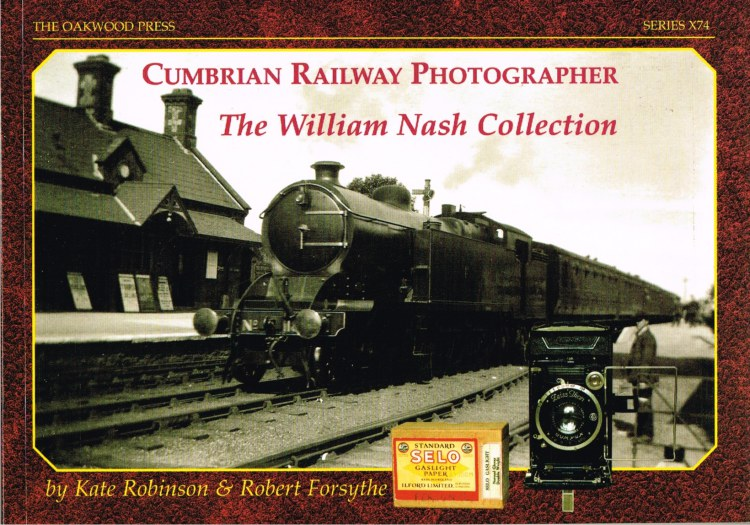 Image for CUMBRIAN RAILWAY PHOTOGRAPHER : THE WILLIAM NASH COLLECTION