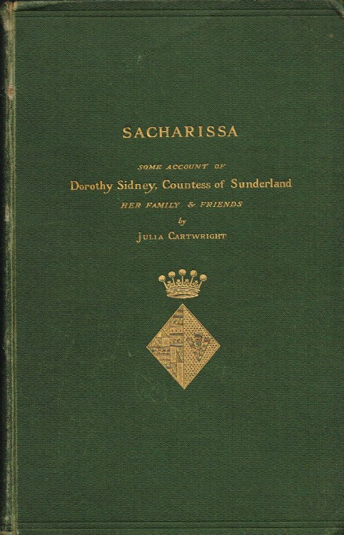 Image for SACHARISSA : SOME ACCOUNT OF DOROTHY SIDNEY, COUNTESS OF SUNDERLAND, HER FAMILY AND FRIENDS 1617-1684