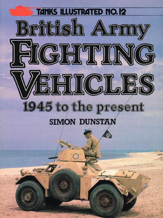 Image for TANKS ILLUSTRATED NO.12 - BRITISH ARMY FIGHTING VEHICLES 1945 TO THE PRESENT
