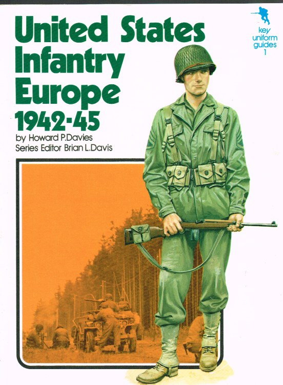 Image for KEY UNIFORM GUIDES 1: UNITED STATES INFANTRY EUROPE 1942-45
