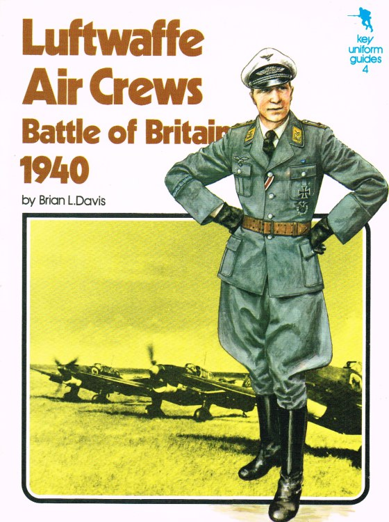 Image for KEY UNIFORM GUIDES 4: LUFTWAFFE AIR CREWS: BATTLE OF BRITAIN 1940