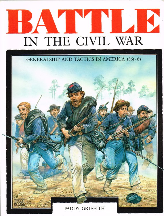 Image for BATTLE IN THE CIVIL WAR: GENERALSHIP AND TACTICS IN AMERICA 1861-65 (SIGNED COPY)